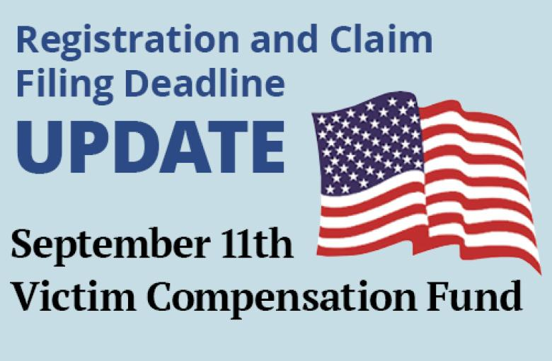 Important Registration and Claim Filing Deadline Approaches for the Victim Compensation Fund